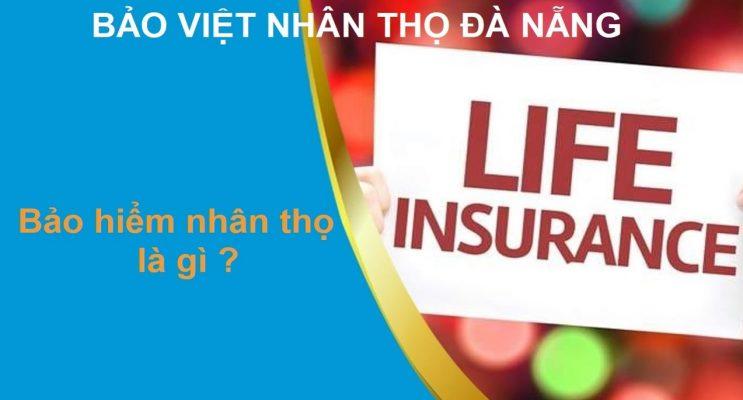 Bảo hiểm nhân thọ là gì